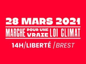Le 28 mars marchons pour une vraie loi climat à 14 h Place de la Liberté à Brest.
